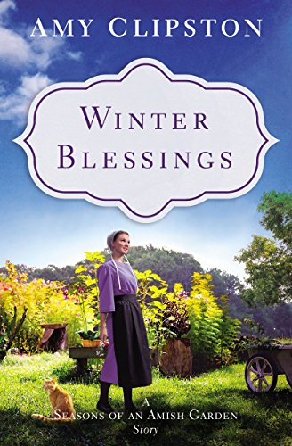 Winter Blessings: A Seasons of an Amish Garden Story (English Edition)の詳細を見る