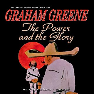 The Power and the Glory                   By:                                                                                                                                 Graham Greene                               Narrated by:                                                                                                                                 Bernard Mayes                      Length: 9 hrs and 2 mins     296 ratings     Overall 3.8