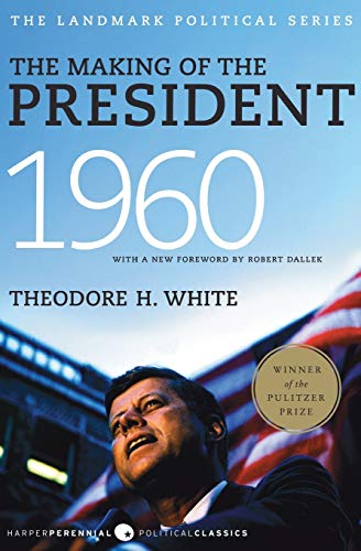 The Making of the President 1960 (Harper Perennial Political Classics)