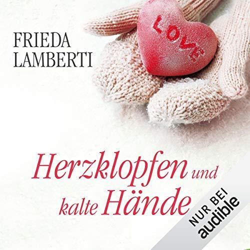 Herzklopfen und kalte Hände     Herzklopfen 2              By:                                                                                                                                 Frieda Lamberti                               Narrated by:                                                                                                                                 Svantje Wascher                      Length: 5 hrs and 21 mins     Not rated yet     Overall 0.0