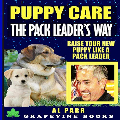 Puppy Care The Pack Leader's Way (Understanding Cesar Millan, Konrad Lorenz and B. F. Skinner): Raise Your New Puppy Like A Pack Leader! Titelbild
