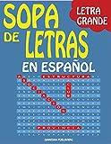 Sopa de Letras en Espanol Letra Grande: 100 Busca Palabras Para Adultos - Pasatiempos Para Ejercitar la Mente - Word Search in Spanish Large Print