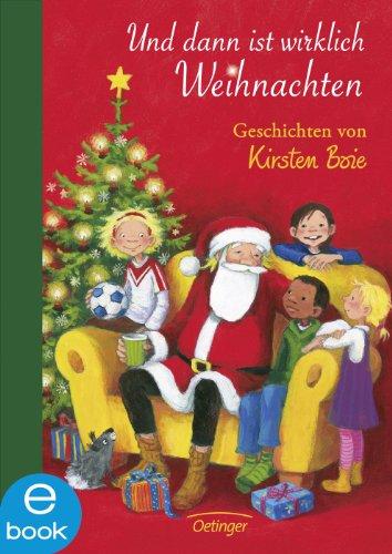 Und dann ist wirklich Weihnachten: Geschichten von Kirsten Boie