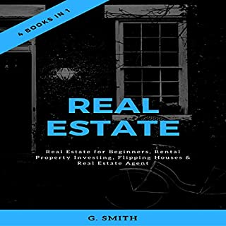 Real Estate: 4 Books in 1: Real Estate for Beginners, Rental Property Investing, Flipping Houses & Real Estate Agent cover art