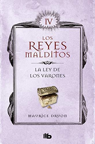 La ley de los varones (Los Reyes Malditos 4): Los Reyes Malditos IV de [Maurice Druon]