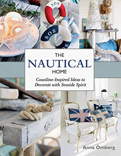 The Nautical Home: Coastline-Inspired Ideas to Decorate with Seaside Spirit