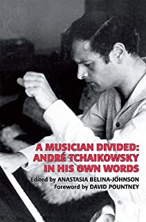 A Musician Divided: André Tchaikowsky in his Own Words