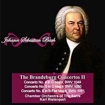 "Johann Sebastian Bach: ""The Brandeburgo Concertos II"" Concerto No. 4 in G Major, BWV 1049 - Concerto No. 5 in D Major, BWV 1050 - Concerto No. 6 in B-Flat Major, BWV 1051"