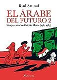 EL ARABE DEL FUTURO (SGraphic) (Vol.II) -Una juventud a Oriente Medio (1984-1985)-: Una juventud en Oriente Medio (1984-1985) (Salamandra Graphic)