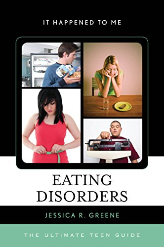 Eating Disorders: The Ultimate Teen Guide (It Happened to Me Book 39) (English Edition)
