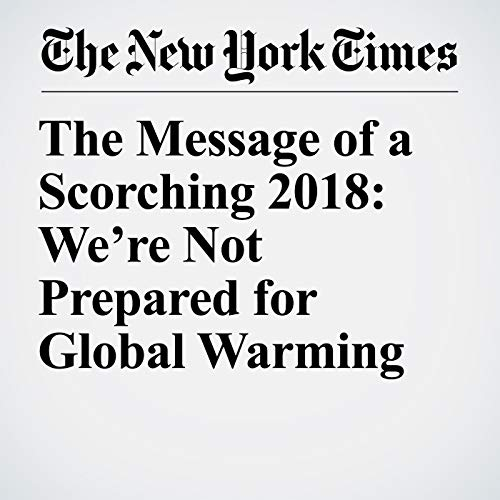 The Message of a Scorching 2018: We're Not Prepared for Global Warming copertina