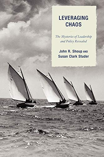 Leveraging Chaos The Mysteries Of Leadership And Policy Revealed