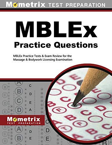 MBLEx Practice Questions: MBLEx Practice Tests & Exam Review for the Massage & Bodywork Licensing Examination (Mometrix Test Preparation)