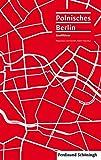 Polnisches Berlin. Ein Stadtführer
