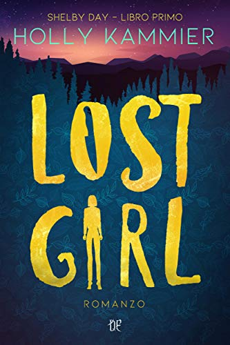 Lost Girl (versione italiana): Shelby Day - Libro Primo eBook: Holly Kammier:  Amazon.it: Kindle Store
