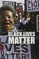 Black Lives Matter (Opposing Viewpoints)