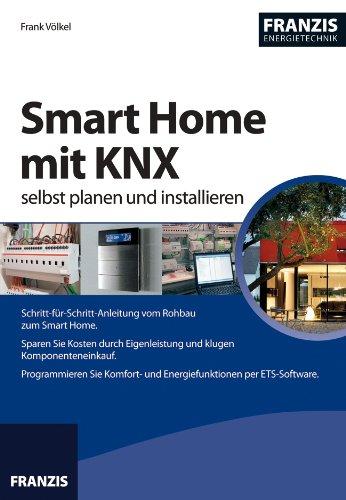 Smart Home mit KNX selbst planen und installieren (Energietechnik)