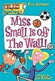 My Weird School #5: Miss Small Is off the Wall! (My Weird School, 5)
