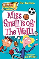My Weird School #5: Miss Small Is off the Wall! (My Weird School, 5)
