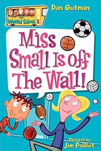My Weird School #5: Miss Small Is off the Wall! (My Weird School, 5)の詳細を見る