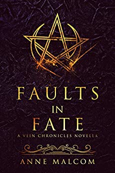 Faults in Fate: A Vein Chronicles Novella by [Anne Malcom, Hot Tree Editing]