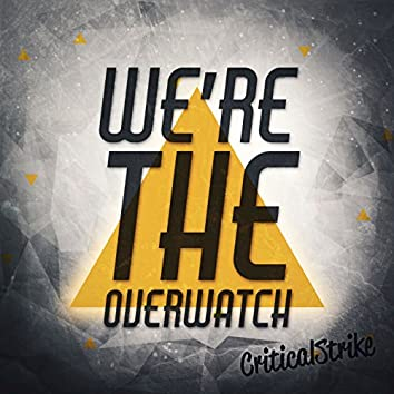 We're The Overwatch (Rap Inspired by Overwatch)
