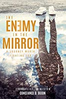 The Enemy in the Mirror: A Journey Worth Fighting for