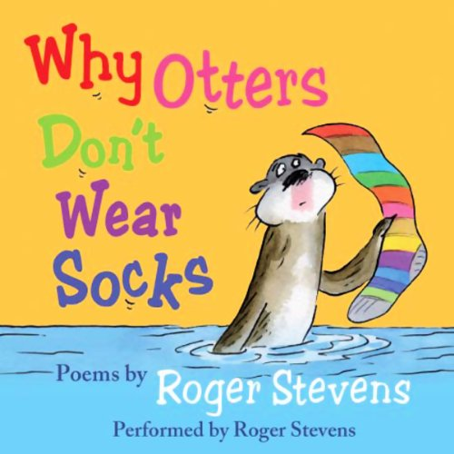 Why Otters Don't Wear Socks and other Poems audiobook cover art