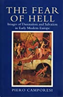 Fear of Hell: Images of Damnation and Salvation in Early Modern Europe