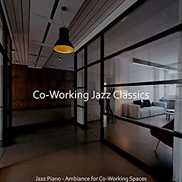 Jazz Piano - Ambiance for Co-Working Spaces