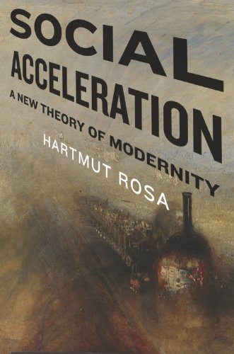 Social Acceleration: A New Theory of Modernity (New Directions in Critical Theory Book 32) (English Edition)