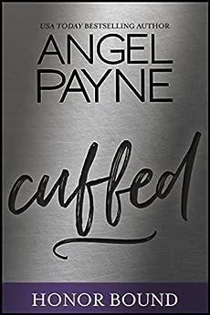 Cuffed (Honor Bound Book 2) by [Angel Payne]
