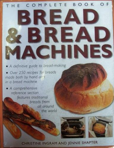 The Complete Book of Bread & Bread Machines