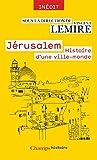 Jérusalem. Histoire d'une ville-monde des origines à nos jours (Champs Histoire) - Format Kindle - 11,99 €