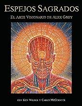 (Sacred Mirrors: El Arte Visionario de Alex Grey) By Grey, Alex (Author) Paperback on (01 , 1994)