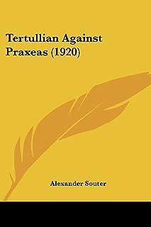 Tertullian Against Praxeas (1920)
