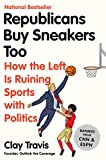 Republicans Buy Sneakers Too: How the Left Is Ruining Sports with Politics white sneakers Dec, 2020