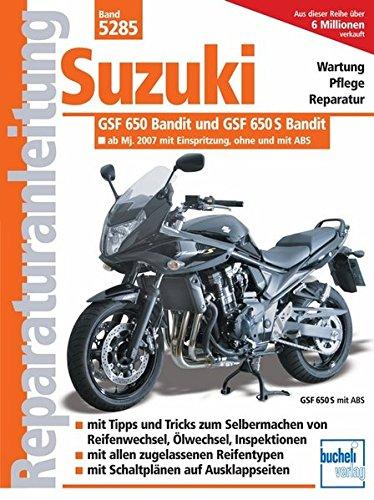 Suzuki GSF 650 Bandit ab Modelljahr 2007: Einspritzer, wassergekühlt (Reparaturanleitungen)