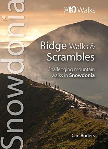 Rogers, C: Ridge Walks & Scrambles (Snowdonia: Top 10 Walks)