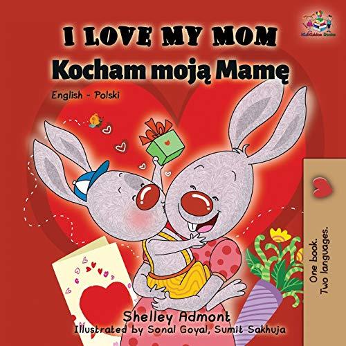 I Love My Mom: English Polish Bilingual Book (English Polish Bilingual Collection) (Polish Edition)