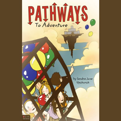 Pathways to Adventure                   By:                                                                                                                                 Sandra June Upchurch                               Narrated by:                                                                                                                                 Josh Kilbourne                      Length: 5 hrs and 30 mins     Not rated yet     Overall 0.0