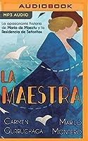 La Maestra: La Apasionante Historia De María De Maeztu Y La Residencia De Señoritas