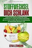 Stoffwechsel Dich schlank!: langfristige Umprogrammierung deines Stoffwechsels-Dauerhafte...