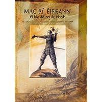 Mac Rí Éireann: El Hijo del Rey de Irlanda