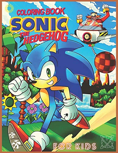 sonic The Hedgehog: Coloring Book for Kids and Adults with Fun, Easy, and Relaxing (Coloring Books for Adults and Kids 2-4 4-8 8-12+) High-quality images