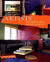 Artist Interiors: Creative Spaces, Inspired Living