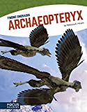 Archaeopteryx (Finding Dinosaurs) (Focus Readers: Finding Dinosaurs: Navigator Level)