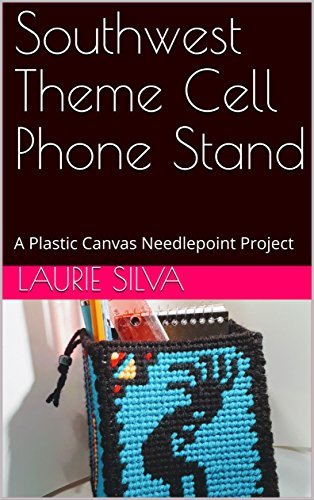 Southwest Theme Cell Phone Stand : A Plastic Canvas Needlepoint Project (English Edition)