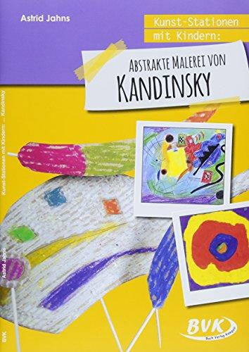 Kunst-Stationen mit Kindern: Abstrakte Malerei von Kandinsky