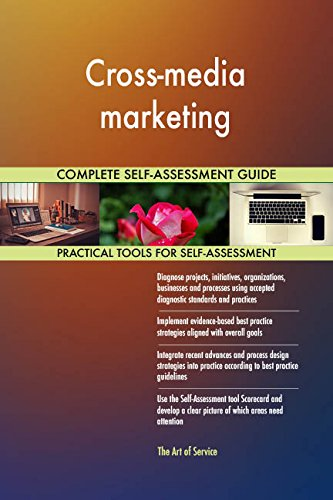 Cross-media marketing All-Inclusive Self-Assessment - More than 690 Success Criteria, Instant Visual Insights, Comprehensive Spreadsheet Dashboard, Auto-Prioritized for Quick Results